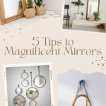 5 Tips to Magnificent Mirrors